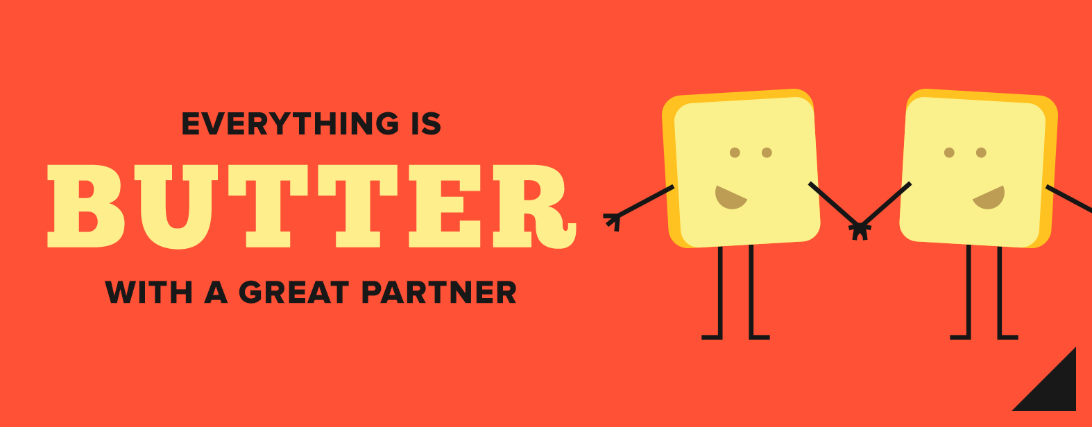 Everything is butter with a great partner.
